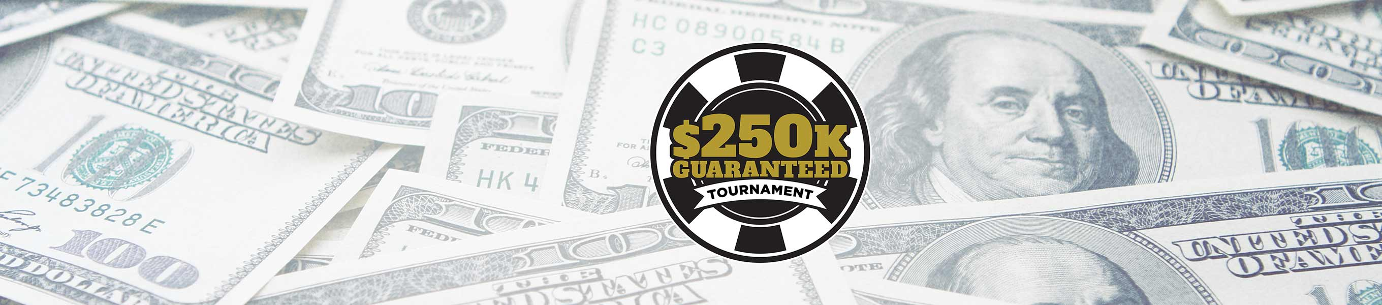 250K GTD Tournament