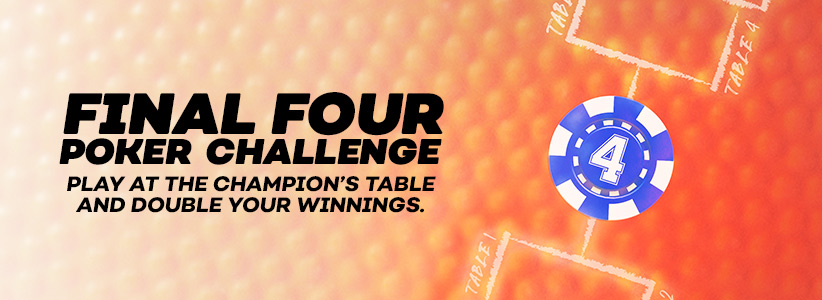 Learn more about the Final Four Poker Challenge