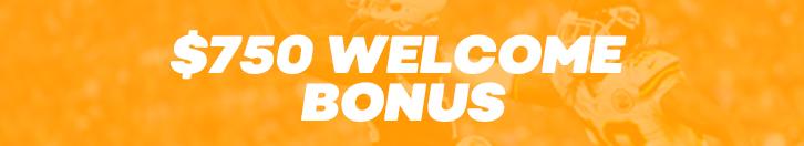 $750 Welcome Bonus