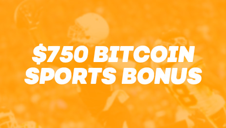 Claim $750 Bitcoin Sports Bonus